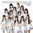 尾形春水卒業コンサートにて『暴露』を決行したモーニング娘。'18のメンバーたち|ライブレポート